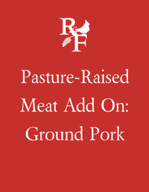 RF Meat Add-On: 1lb Ground Pork (Loose)